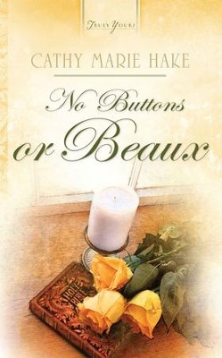 No Buttons Or Beaux - eBook  -     By: Cathy Marie Hake