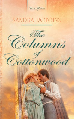The Columns of Cottonwood - eBook  -     By: Sandra Robbins