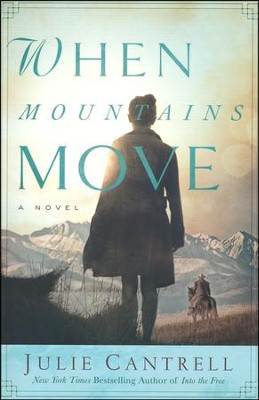 When Mountains Move   -     By: Julie Cantrell