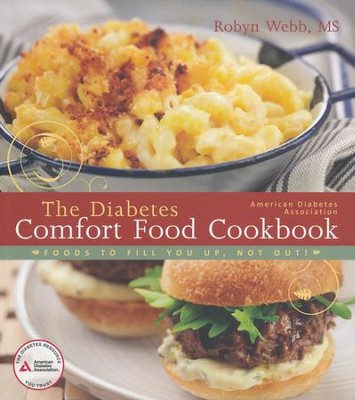 The Diabetes Comfort Food Cookbook   -     By: Robyn Webb