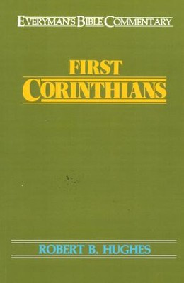 1 Corinthians: Everyman's Bible Commentary  -     By: Robert B. Hughes