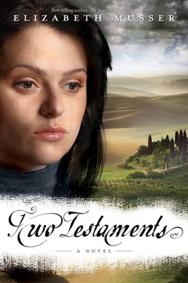 Two Testaments, Secrets of the Cross Trilogy Series #2   -     By: Elizabeth Musser