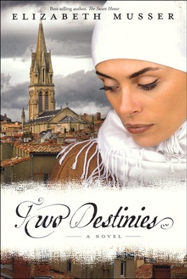 Two Destinies, Secrets of the Cross Series #3   -     By: Elizabeth Musser