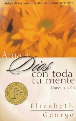 Ama a Dios con Toda tu Mente  (Loving God With All Your Mind)  -     By: Elizabeth George