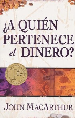 ¿A Quién Pertenece el Dinero?  (Whose Money Is It Anyway?)  -     By: John MacArthur