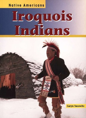 Iroquois Indians  -     By: Caryn Yacowitz
