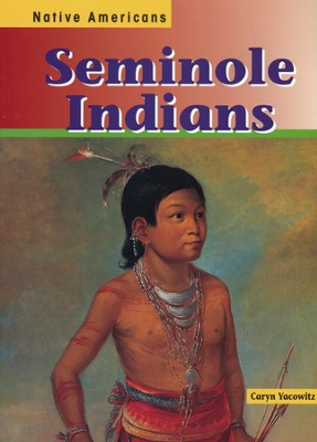 Seminole Indians  -     By: Caryn Yacowitz