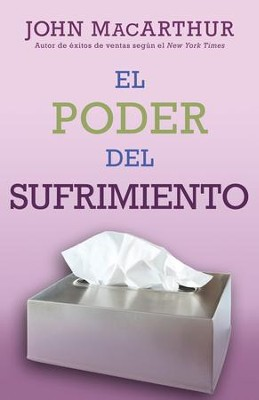 El Poder del Sufrimiento = The Power of Suffering  -     By: John MacArthur