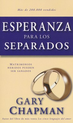 Esperanza para los Separados (Hope for the Separated)  -     By: Gary Chapman