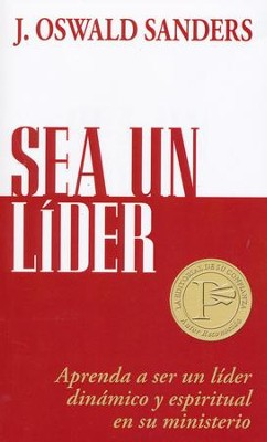 Sea Un Líder  (Dynamic Spiritual Leadership)  -     By: J. Oswald Sanders
