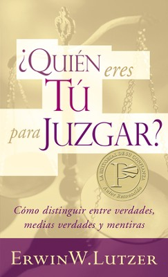¿Quién Eres Tú Para Juzgar? (Who Are You to Judge?)   -     By: Erwin Lutzer