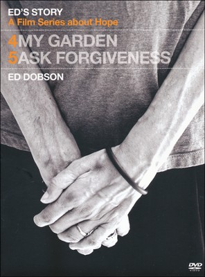 #4: My Garden/#5: Ask Forgiveness   -     By: Ed Dobson