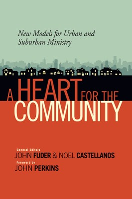 A Heart for the Community: New Models for Urban and Suburban Ministry - Slightly Imperfect  -     Edited By: John Fuder, Noel Castellanos     By: Edited by John Fuder & Noel Castellanos