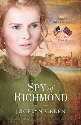 #4: Spy of Richmond  -     By: Jocelyn Green