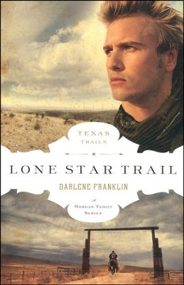 Lone Star Trail, Texas Trails Series #1   -     By: Darlene Franklin