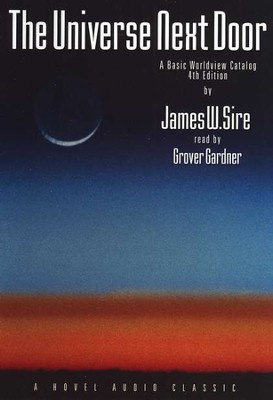 The Universe Next Door 4th Ed: A Basic Worldview Catalog - Audiobook on CD  -     Narrated By: Grover Gardner     By: James W. Sire
