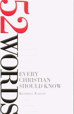 52 Words Every Christian Should Know  -     By: Kendell H. Easley