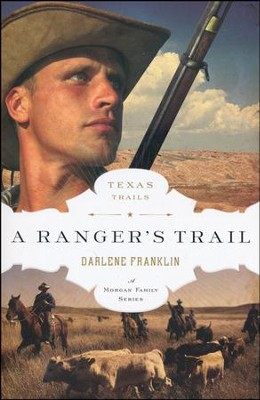 A Ranger's Trail, Texas Trails Series #4   -     By: Darlene Franklin