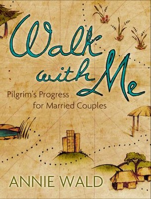 Walk with Me: Pilgrim's Progress for Married Couples   -     By: Annie Wald