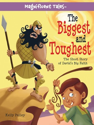 The Biggest and Toughest  -     By: Kelly Pulley