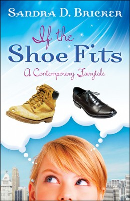 If the Shoe Fits  -     By: Sandra Bricker