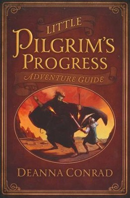 Little Pilgrim's Progress Adventure Guide  -     By: Deanna Conrad