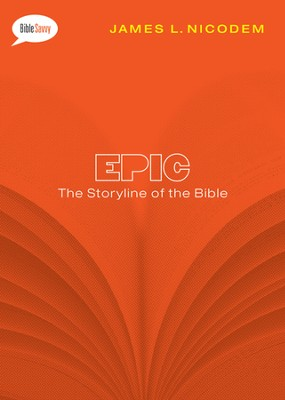 Epic: The Storyline of the Bible  -     By: James Nicodem