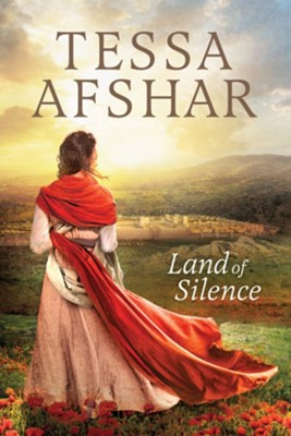 Land of Silence  -     By: Tessa Afshar
