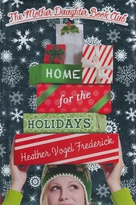 Home for the Holidays  -     By: Heather Vogel Frederick