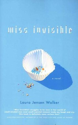 Miss Invisible  -     By: Laura Jensen Walker