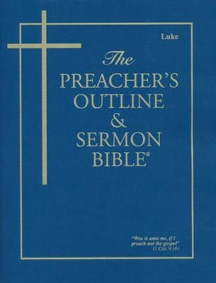 Luke [The Preacher's Outline & Sermon Bible, KJV]   -