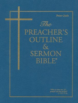 Peter-Jude [The Preacher's Outline & Sermon Bible, KJV]   -
