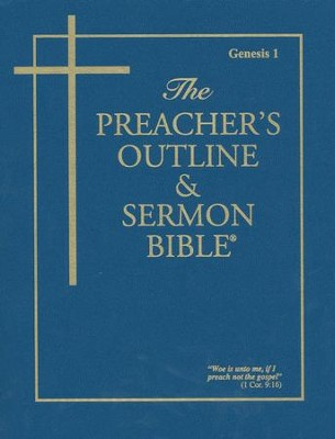 Preacher's Outline & Sermon Bible KJV: Genesis 1 Volume 1  -