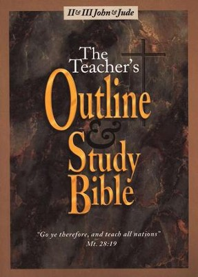 Teacher's Outline & Study Bible KJV: II & III John & Jude   -