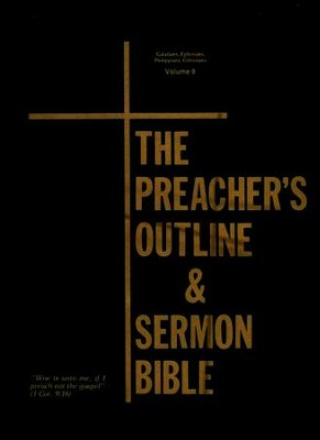 The Preacher's Outline & Sermon Bible: KJV Deluxe Galatians-Ephesians-Philippians-Colossians (Volume 9)  -