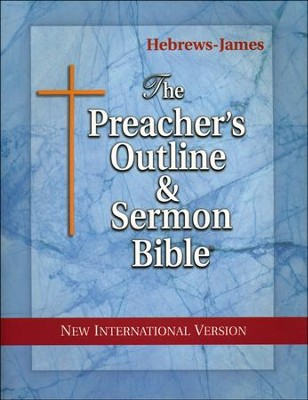 Hebrews-James [The Preacher's Outline & Sermon Bible, NIV]   -