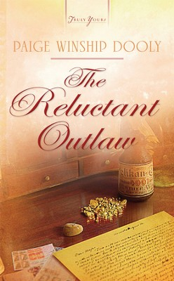 The Reluctant Outlaw - eBook  -     By: Paige Winship Dooly