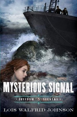 Mysterious Signal  -     By: Lois W. Johnson
