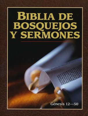 Biblia de Bosquejos y Sermones: Génesis 12-50  (The Preacher's Outline & Sermon Bible: Genesis 12-50)  -     By: Anonimo