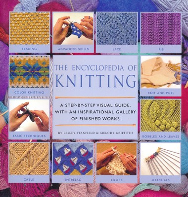 The Encyclopedia of Knitting   -     By: Lesley Stanfield, Melody Griffiths