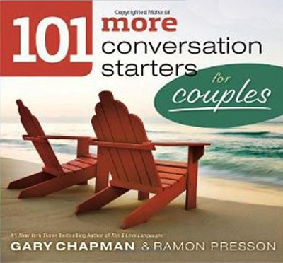 101 More Conversation Starters for Couples  -     By: Gary D. Chapman, Ramon L. Presson