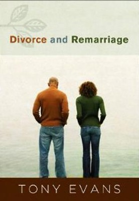 Divorce and Remarriage  -     By: Tony Evans