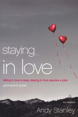 Staying in Love Participant's Guide: Falling in Love Is Easy, Staying in Love Requires a Plan - Slightly Imperfect  -