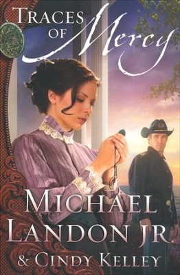 Traces of Mercy, Mercy Medallion Trilogy Series #1   -     By: Michael Landon Jr., Cindy Kelley
