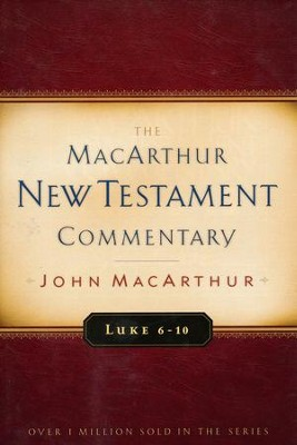 Luke 6-10: The MacArthur New Testament Commentary   -     By: John MacArthur