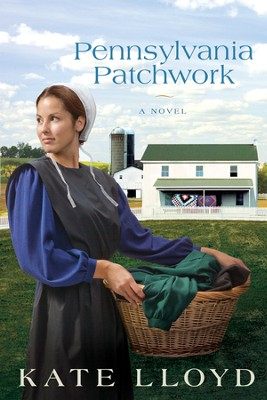 Pennsylvania Patchwork, Legacy of Lancaster Trilogy, #2   -     By: Kate Lloyd