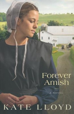 Forever Amish, Legacy of Lancaster Series #3   -     By: Kate Lloyd