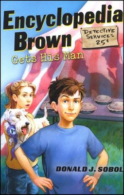 Encyclopedia Brown Gets His Man  -     By: Donald J. Sobol