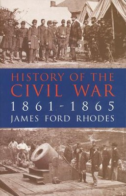 History of the Civil War, 1861-1865   -     By: James Ford Rhodes