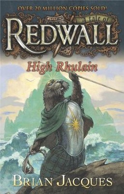 #18: High Rhulain: A Tale of Redwall  -     By: Brian Jacques